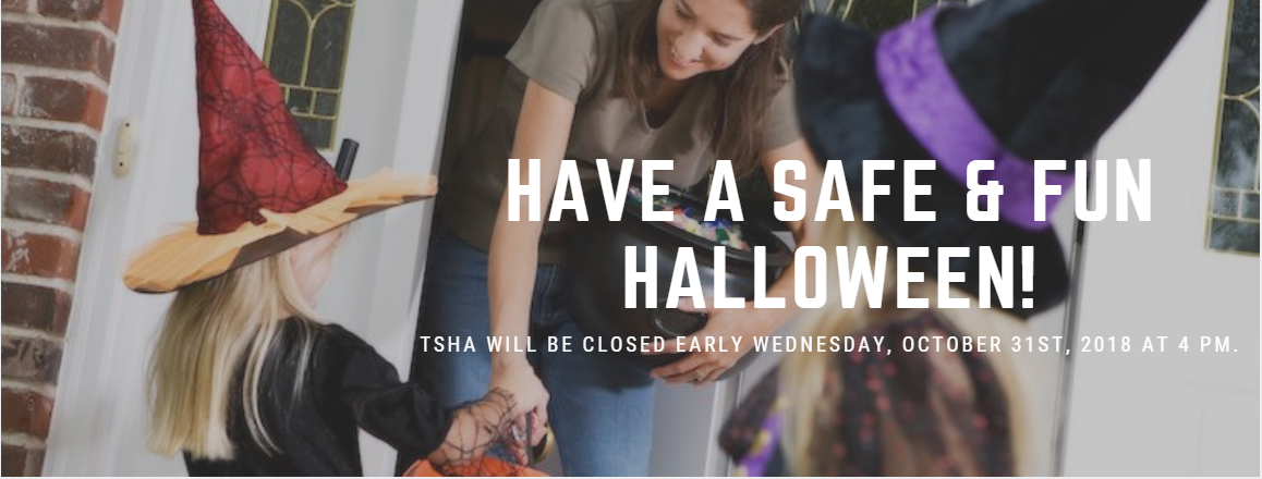 have-a-safe-and-fun-halloween-tsha-closed-early