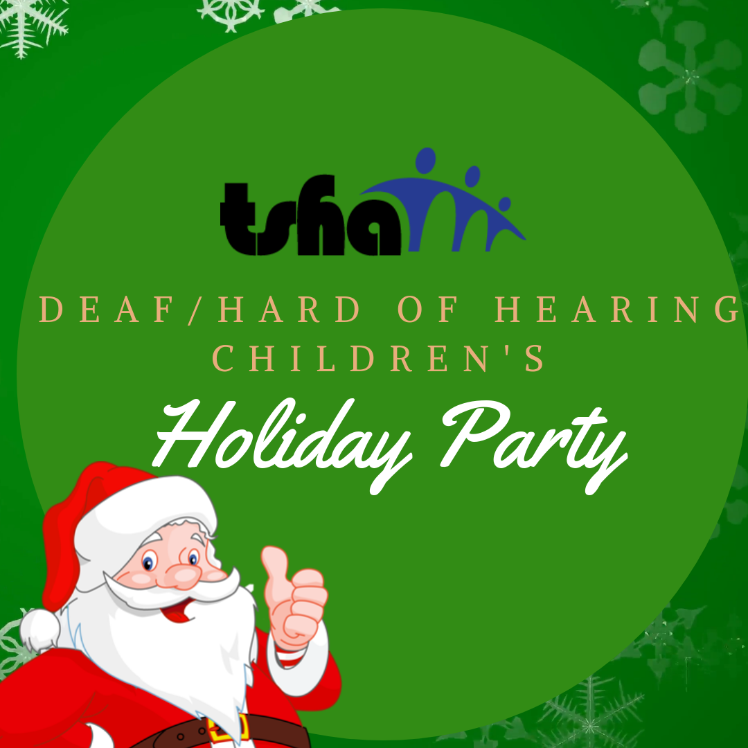 TSHA's Deaf/Hard-of-Hearing Children's Holiday Party